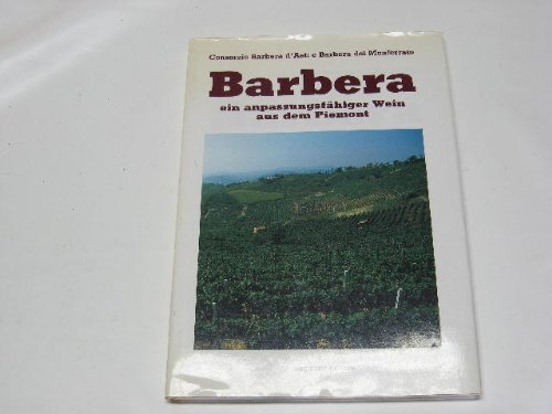 Barbera ein anpassungsfähiger Wein aus dem Piemont.