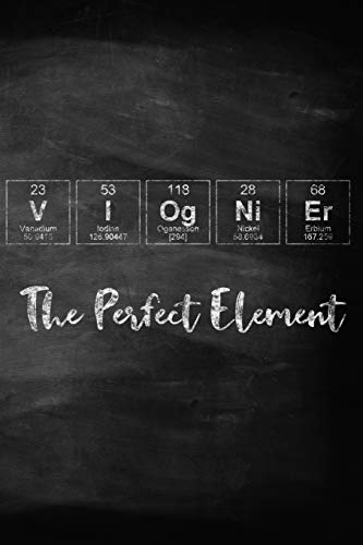 Viognier The Perfect Element: A Periodic Table Inspired Matte Soft Cover...