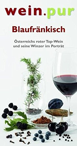 Blaufränkisch: Österreichs roter Top-Wein und seine Winzer im Porträt...