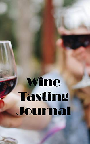 Wine Tasting Journal: A handy pocket or bag sized notebook for all your...