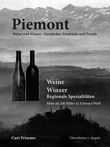 Piemont - Winzer, Weine und regionale Köstlichkeiten: 1. Auflage