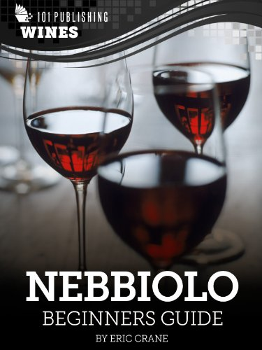 Nebbiolo: Beginners Guide to Wine (101 Publishing: Wine Series) (English...