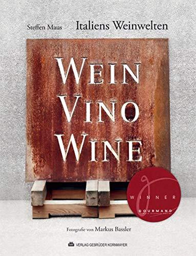Italiens Weinwelten: 2. Auflage 02/2013 – Ausgezeichnet mit dem...
