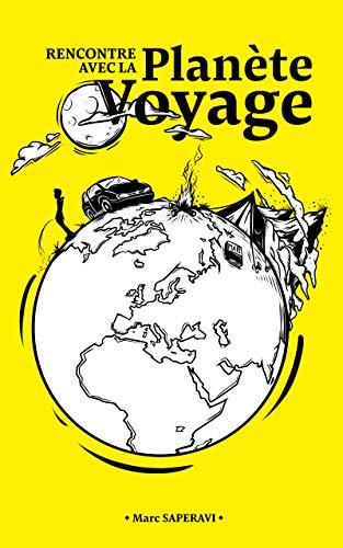Rencontre avec la Planète Voyage (French Edition)