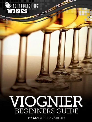 Viognier: Beginners Guide to Wine (101 Publishing: Wine Series) (English...