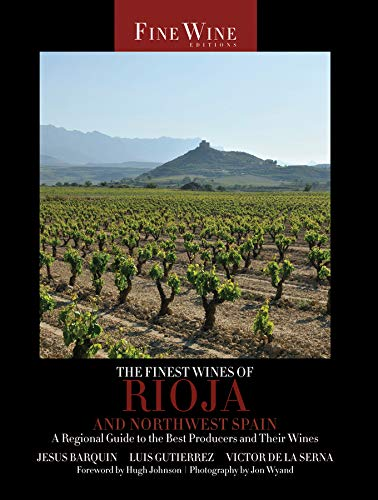 Finest Wines of Rioja and Northwest Spain - A Regional Guide: A Regional...