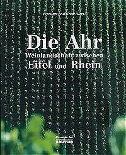 Die Ahr: Weinlandschaft zwischen Eifel und Rhein